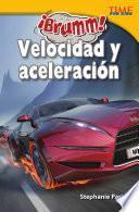 ¡brumm! Velocidad Y Aceleración (vroom! Speed And Acceleration)