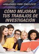C鏔o Mejorar Tus Trabajos De Investigaci鏮 (strengthening Research Paper Skills)