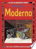 El Arte Moderno: En Los Tiempos De Picasso