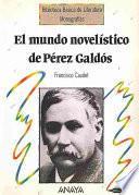 El Mundo Novelístico De Pérez Galdós