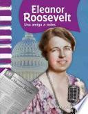 Eleanor Roosevelt: Una Amiga A Todos (eleanor Roosevelt: A Friend To All)