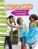 Haz Tu Parte: Servicio A La Comunidad (doing Your Part: Serving Your Community)