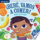 Indestructibles: Bebé, Vamos A Comer! / Baby, Let S Eat!