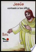 Jesus Contada A Los Ninos / Jesus Told To The Children