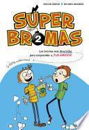 Las Bromas Más Divertidas (y 100% Inofensivas) Para Sorprender A ¡tus Amigos! (súper Bromas)