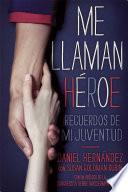 Me Llaman Héroe (they Call Me A Hero)