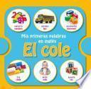 libro Mis Primeras Palabras En Inglés: El Cole (fixed Layout)