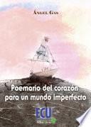 Poemario Del Corazón Para Un Mundo Imperfecto