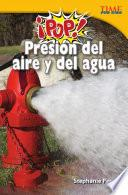 ¡pop! Presión Del Aire Y Del Agua (pop! Air And Water Pressure)