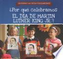 ¿por Qué Celebramos El Día De Martin Luther King Jr.? (why Do We Celebrate Martin Luther King Jr. Day?)