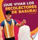 Que Vivan Los Recolectores De Basura! (hooray For Garbage Collectors!)