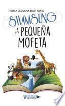 Shamsung La Pequeña Mofeta