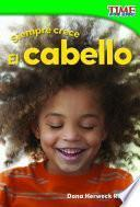libro Siempre Crece: El Cabello (always Growing: Hair)