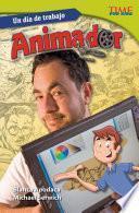 Un Día De Trabajo: Animador