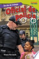 Un Día De Trabajo: Oficial De Policía