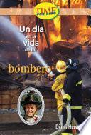 Un Dia En La Vida De Un Bombero / A Day In The Life Of A Fire Fighter