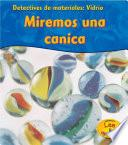 Vidrio: Miremos Unas Canicas (glass: Let S Look At Marbles)
