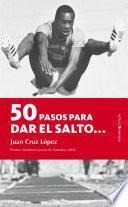 50 Pasos Para Dar El Salto...