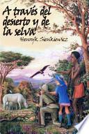 libro A Través Del Desierto Y De La Selva