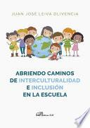 Abriendo Caminos De Interculturalidad E Inclusión En La Escuela