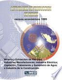 Actividades De Producción De Bienes. Censos Económicos 1999. Minería Y Extracción De Petróleo. Manufacturas. Electricidad. Captación, Tratamiento Y Suministro De Agua E Industria De La Construcción