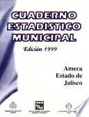 Ameca Estado De Jalisco. Cuaderno Estadístico Municipal 1999