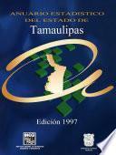 Anuario Estadístico Del Estado De Tamaulipas 1997