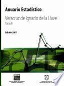 Anuario Estadístico Del Estado De Veracruz 2007. Tomo Iii