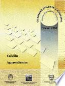 Calvillo Estado De Aguascalientes. Cuaderno Estadístico Municipal 2000