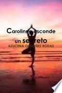 Carolinne Esconde Un Secreto