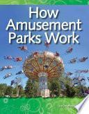 Cómo Funcionan Los Parques De Diversiones (how Amusement Parks Work)