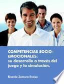 Competencias Socio Emocionales: Su Desarrollo A Través Del Juego Y La SimulaciÃ3n