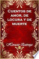 libro Cuentos De Amor, De Locura Y De Muerte
