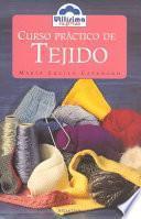 Curso Practico De Tejido / Practical Knitting Course