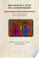 Decadencia Y Auge De Las Identidades. Cultura Nacional, Identidad Cultural Y Modernización