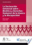 Declaración Universal Sobre Bioética Y Derechos Humanos De La Unesco Y La Discapacidad, La (ebook)