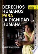 Derechos Humanos Para La Dignidad Humana