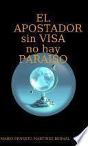 libro El Apostador Apostante, Sin Visa No Hay Paraiso