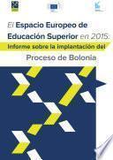 El Espacio Europeo De Educación Superior En 2015. Informe Sobre La Implantación Del Proceso De Bolonia