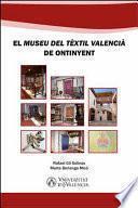 libro El  Museu Del Tèxtil Valencià  De Ontinyent