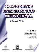 El Salto Estado De Jalisco. Cuaderno Estadístico Municipal 1999