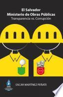El Salvador Ministerio De Obras Públicas Transparencia Vs. Corrupción