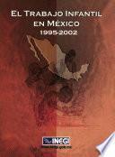 El Trabajo Infantil En México 1995 2002