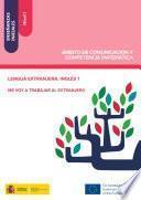 Enseñanzas Iniciales: Nivel I. Ámbito De Comunicación Y Competencia Matemática. Lengua Extranjera. Inglés 1. Me Voy A Trabajar Al Extranjero