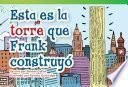 Esta Es La Torre Que Frank Construyo (this Is The Tower That Frank Built)