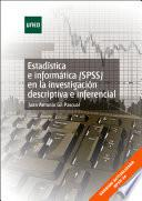 EstadÍstica E InformÁtica (spss) En La InvestigaciÓn Descriptiva E Inferencial. (versiÓn Actualizada Spss24)