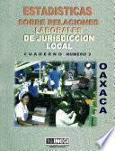 Estadísticas Sobre Relaciones Laborales De Jurisdicción Local. Oaxaca. Cuaderno Número 3