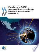 libro Estudio De La Ocde Sobre Políticas Y Regulación De Telecomunicaciones En México