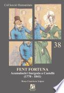 Fent Fortuna. Acumulació I Burgesia A Castelló (1770 1841)