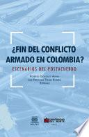 Fin Del Conflicto Armado En Colombia